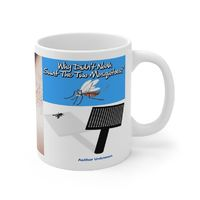 Ceramic Famous Quote Mug, Graphic and Saying Why Did Noah Not Swat. This 11oz. mug makes a great forever gift