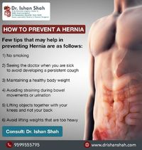 Find the best Hernia Specialist in Ahmedabad, Gujarat, Rajstahn. Anything that causes a rise in pressure in the stomach can cause a hernia, including Raising heavy things without maintaining the abdominal muscles, diarrhea or constipation, or resolute cou...