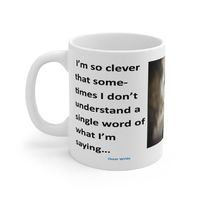 Ceramic Famous Quote Mug, Graphic & Saying - I'm So Clever. This 11oz. mug makes a great forever gift!