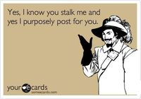 Stalkers.... Get a life!