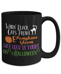 When black cats prowl pumpkins gleam may luck be yours on halloween $18.95